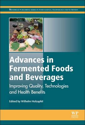 Advances in Fermented Foods and Beverages: Improving Quality, Technologies and Health Benefits - Woodhead Publishing Series in Food Science, Technology and Nutrition (Hardback)