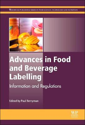 Advances in Food and Beverage Labelling: Information and Regulations - Woodhead Publishing Series in Food Science, Technology and Nutrition (Hardback)