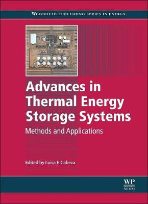 Advances in Thermal Energy Storage Systems: Methods and Applications - Woodhead Publishing Series in Energy (Hardback)