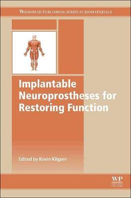 Implantable Neuroprostheses for Restoring Function - Woodhead Publishing Series in Biomaterials (Hardback)