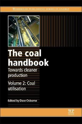 The Coal Handbook: Towards Cleaner Production: Volume 2: Coal Utilisation - Woodhead Publishing Series in Energy (Hardback)