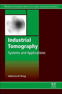Industrial Tomography: Systems and Applications - Woodhead Publishing Series in Electronic and Optical Materials (Hardback)