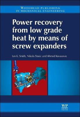 Power Recovery from Low Grade Heat by Means of Screw Expanders (Hardback)