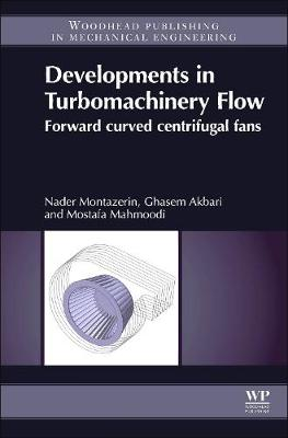 Developments in Turbomachinery Flow: Forward Curved Centrifugal Fans (Hardback)