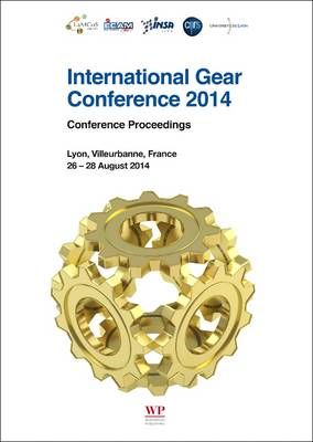 International Gear Conference 2014: 26th-28th August 2014, Lyon (Paperback)