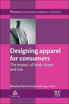 Designing Apparel for Consumers: The Impact of Body Shape and Size - Woodhead Publishing Series in Textiles (Hardback)