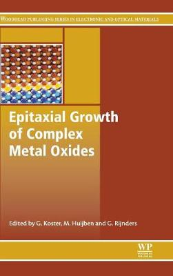 Epitaxial Growth of Complex Metal Oxides - Woodhead Publishing Series in Electronic and Optical Materials (Hardback)