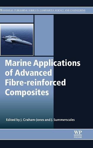 Marine Applications of Advanced Fibre-reinforced Composites - Woodhead Publishing Series in Composites Science and Engineering (Hardback)