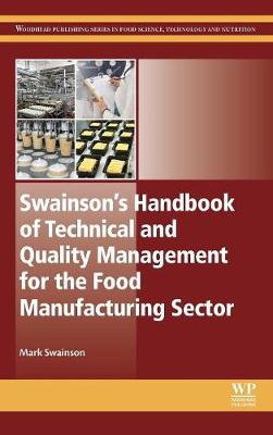 Swainson's Handbook of Technical and Quality Management for the Food Manufacturing Sector - Woodhead Publishing Series in Food Science, Technology and Nutrition (Hardback)