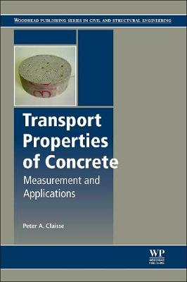 Transport Properties of Concrete: Measurements and Applications (Hardback)