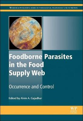 Foodborne Parasites in the Food Supply Web: Occurrence and Control - Woodhead Publishing Series in Food Science, Technology and Nutrition (Hardback)