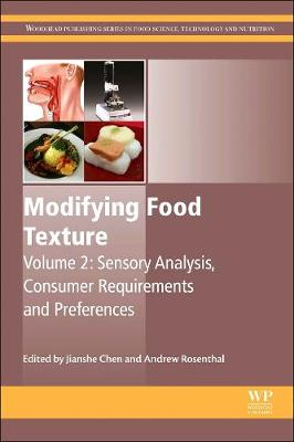 Modifying Food Texture: Volume 2: Sensory Analysis, Consumer Requirements and Preferences (Hardback)