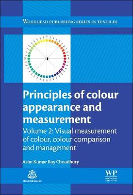 Principles of Colour and Appearance Measurement: Visual Measurement of Colour, Colour Comparison and Management - Woodhead Publishing Series in Textiles (Hardback)