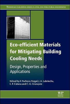 Eco-efficient Materials for Mitigating Building Cooling Needs: Design, Properties and Applications (Hardback)