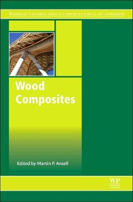 Wood Composites - Woodhead Publishing Series in Composites Science and Engineering (Hardback)