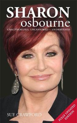 Sharon Osbourne: Unauthorized, Uncensored - Understood (Paperback)