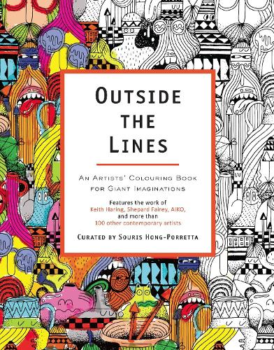 Outside The Lines: An Artists' Colouring Book for Giant Imaginations (Paperback)