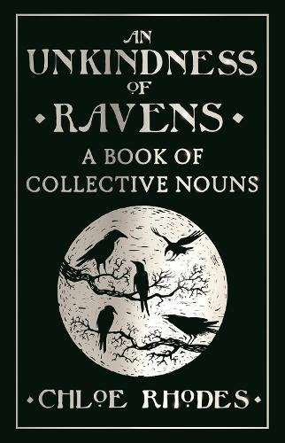 An Unkindness of Ravens: A Book of Collective Nouns (Hardback)