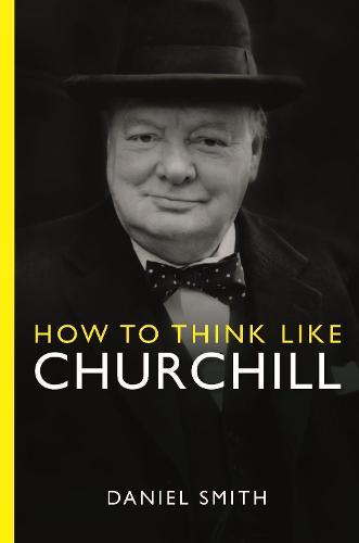 How to Think Like Churchill (Hardback)