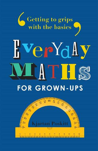 Everyday Maths for Grown-ups: Getting to grips with the basics (Paperback)