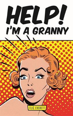 Help! I'm a Granny (Hardback)