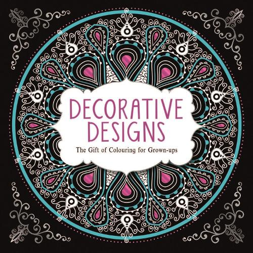 Decorative Designs: The Gift of Colouring for Grown-ups (Paperback)