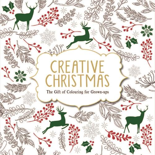 Creative Christmas: The Gift of Colouring for Grown-ups (Paperback)