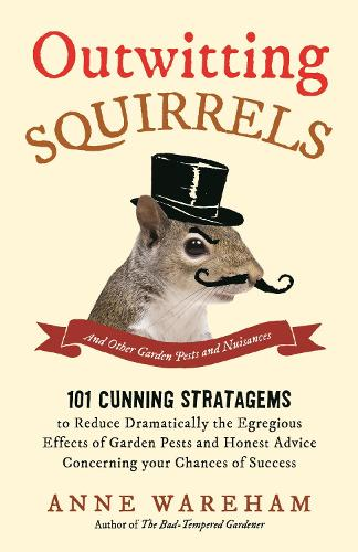 Outwitting Squirrels: And Other Garden Pests and Nuisances (Paperback)