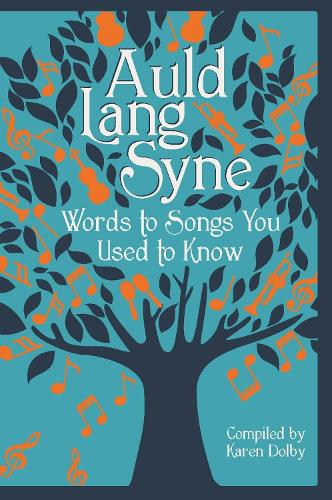Auld Lang Syne: Words to Songs You Used to Know (Hardback)