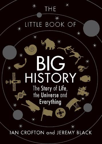 The Little Book of Big History: The Story of Life, the Universe and Everything (Hardback)
