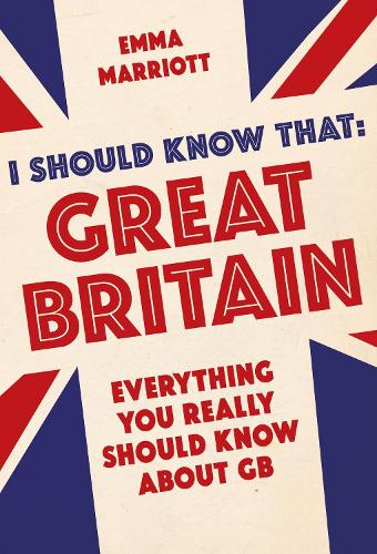 I Should Know That: Great Britain: Everything You Really Should Know About GB (Paperback)