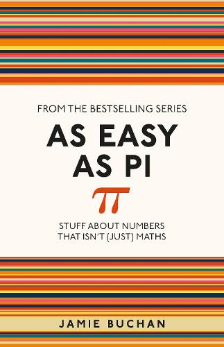 As Easy As Pi: Stuff about numbers that isn't (just) maths - I Used to Know That ... (Paperback)