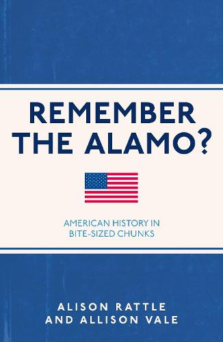 Remember the Alamo?: American History in Bite-Sized Chunks - I Used to Know That ... (Paperback)
