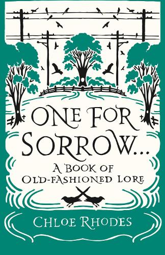 One for Sorrow: A Book of Old-Fashioned Lore (Paperback)