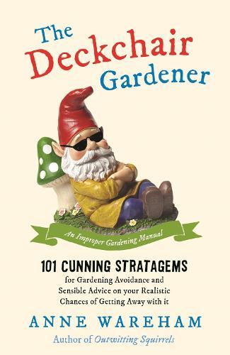 The Deckchair Gardener: An Improper Gardening Manual (Paperback)