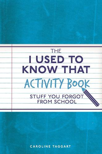 The I Used to Know That Activity Book: Stuff you forgot from school - I Used to Know That ... (Paperback)