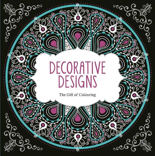 Decorative Designs: The Gift of Colouring (Paperback)