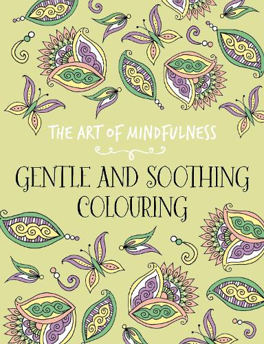 The Art of Mindfulness: Gentle and Soothing (Paperback)