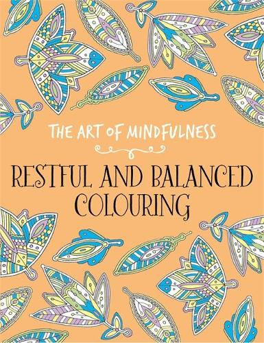 The Art of Mindfulness: Restful and Balanced (Paperback)