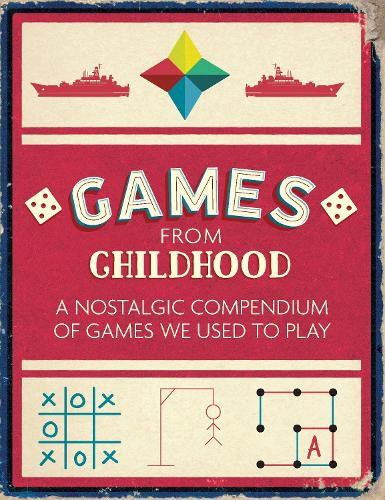 Games from Childhood: A Nostalgic Compendium of Games We Used to Play (Paperback)
