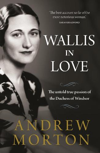 Wallis in Love: The untold true passion of the Duchess of Windsor (Hardback)