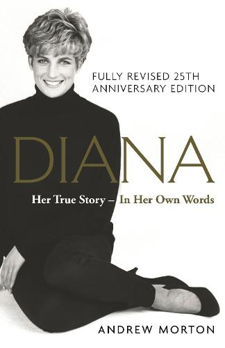 Diana: Her True Story - In Her Own Words (Hardback)