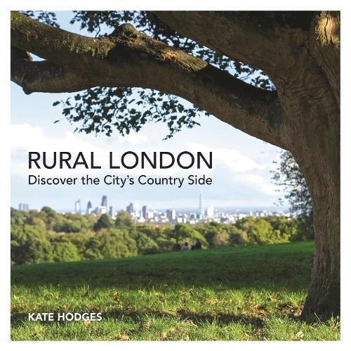 Rural London: Discover the City's Country Side (Paperback)
