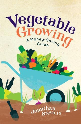 Vegetable Growing: A Money-saving Guide (Paperback)