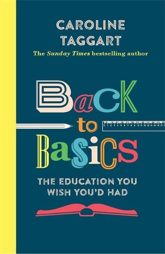 Back to Basics: The Education You Wish You'd Had (Paperback)