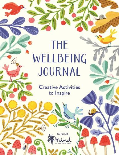 The Wellbeing Journal: Creative Activities to Inspire - Wellbeing Guides (Paperback)