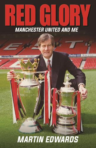 Red Glory: Manchester United and Me (Hardback)