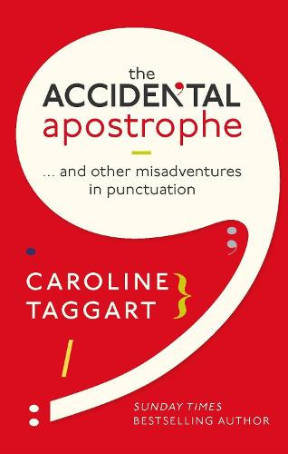 The Accidental Apostrophe: ... And Other Misadventures in Punctuation (Hardback)