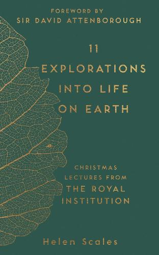 11 Explorations into Life on Earth: Christmas Lectures from the Royal Institution - The RI Lectures (Hardback)