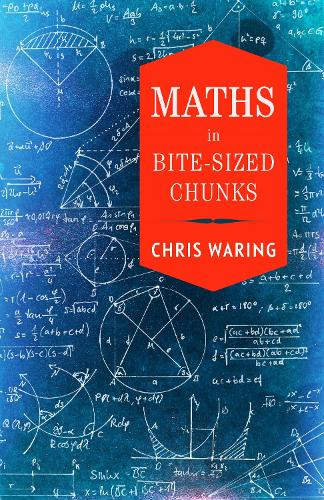 Maths in Bite-sized Chunks (Hardback)